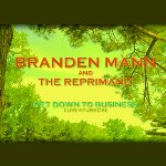 Branden Mann and The Reprimand - Get Down To Business cover