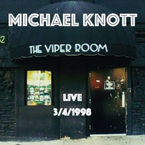 Michael Knott -Live at the Viper Room 3-4-1998