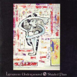 Lifesavors Underground - Shaded Pain cassette re-issue