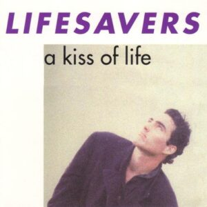 Lifesavers - Kiss of Life (reissue cover)