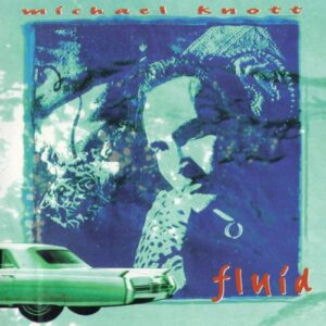 Michael Knott - Fluid - Cover 1