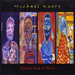 Michael Knott - Rocket and a Bomb (cover 1)