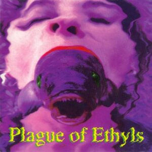 Plague of Ethyls - Plague of Ethyls (CD cover 1)