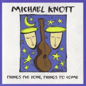 Michael Knott - Things I've Done, Things to Come cover 1