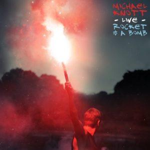 Michael Knott - Rocket & a Bomb Live! - cover