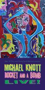 Michael Knott - Rocket & a Bomb Live! DVD