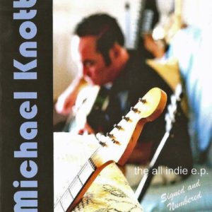 Michael Knott - The All Indie E.P. cover