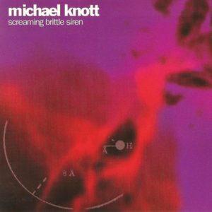 Michael Knott - Screaming Brittle Siren cover 1