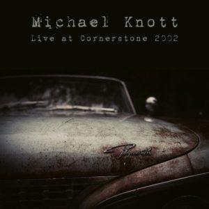 Michael Knott - Live at Cornerstone 2002 cover
