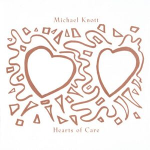 Michael Knott - Hearts of Care cover 1