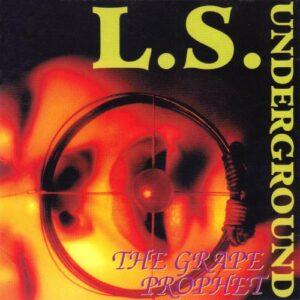 L.S. Underground - The Grape Prophet (CD cover 1)