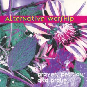 Alternative Worship: Prayers, Petitions, and Praise - Cover 1