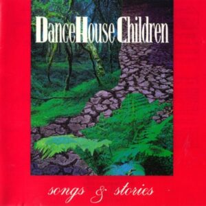 Dance House Children - Songs & Stories - Cover 1