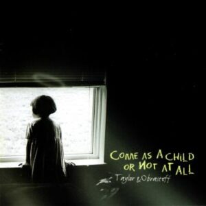 Come as a Child or Not at All - cover 1