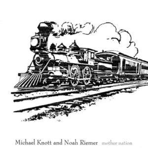 Michael Knott & Noah Riemer - Mother Nation - cover