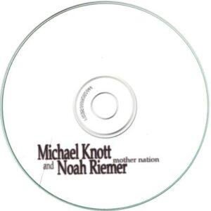 Michael Knott & Noah Riemer - Mother Nation - disc