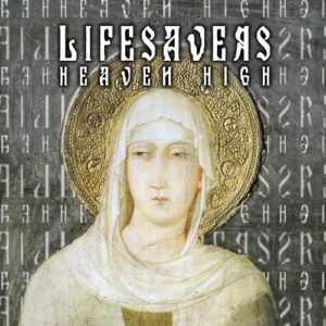 Lifesavers - Heaven High (Kickstarter version) - cover 1