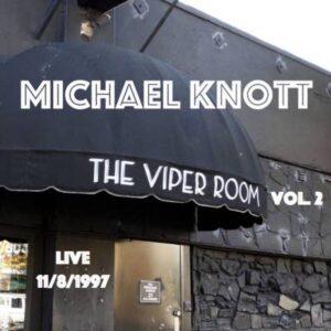 Michael Knott -Live at the Viper Room Volume 2