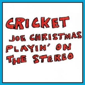 Cricket - Joe Christmas Playing on the Stereo - reissue