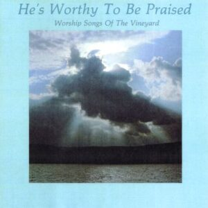 He's Worthy To Be Praised cover