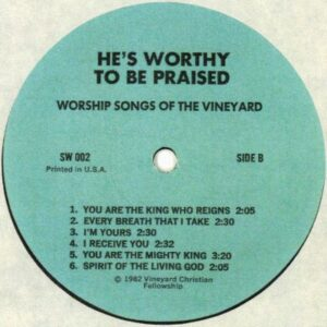 He's Worthy To Be Praised side 2