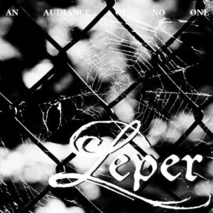 Leper - An Audience of No One - cover